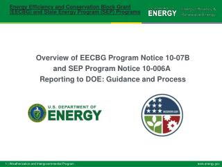 Overview of EECBG Program Notice 10-07B and SEP Program Notice 10-006A  Reporting to DOE: Guidance and Process