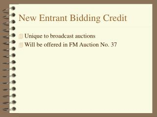 New Entrant Bidding Credit