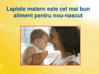 Laptele matern este cel mai bun aliment pentru nou-nascut