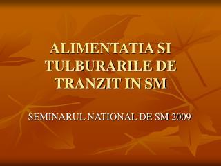 ALIMENTATIA SI TULBURARILE DE TRANZIT IN SM