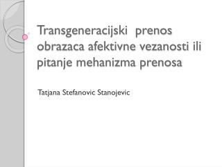 Transgeneracijski prenos obrazaca afektivne vezanosti  ili pitanje mehanizma prenosa