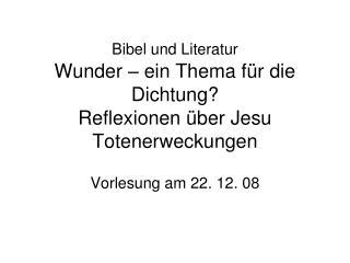 Bibel und Literatur  Wunder   ein Thema f r die Dichtung Reflexionen  ber Jesu Totenerweckungen