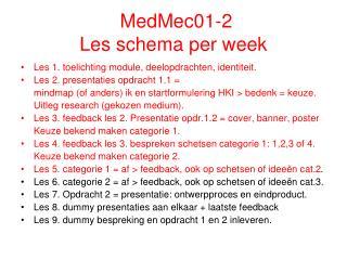 MedMec01-2  Les schema per week