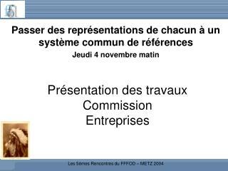 Présentation des travaux Commission  Entreprises