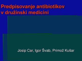 Predpisovanje antibiotikov  v družinski medicini