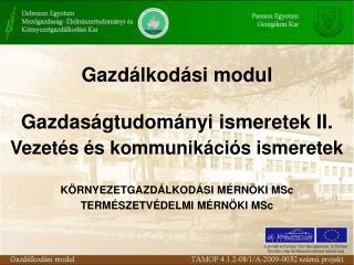 Gazdálkodási modul Gazdaságtudományi ismeretek II.  Vezetés és kommunikációs ismeretek