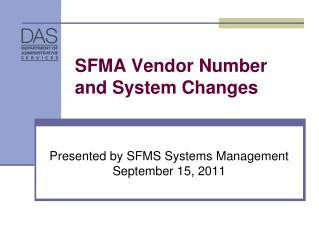 SFMA Vendor Number and System Changes