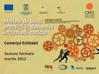 Comerțul Echitabil Sesiune formare martie 2012
