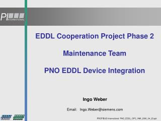 EDDL Cooperation Project Phase 2 Maintenance Team PNO EDDL Device Integration