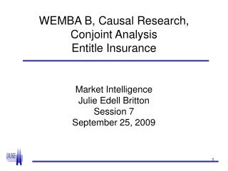 WEMBA B, Causal Research, Conjoint Analysis Entitle Insurance