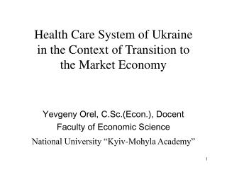 Health Care System of Ukraine in the Context of Transition to the Market Economy