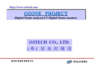 OZONE   PROJECT (Digital Ozone analyzer,UV-Digital Ozone monitor)