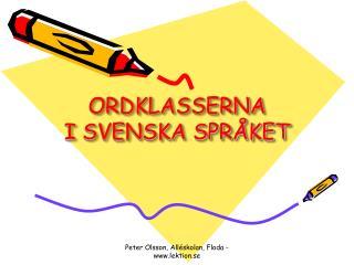 ORDKLASSERNA I SVENSKA SPRÅKET