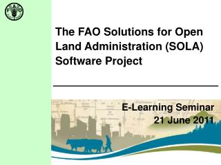 The FAO Solutions for Open Land Administration (SOLA) Software Project