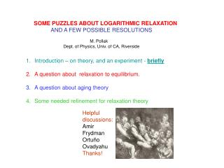 SOME PUZZLES ABOUT LOGARITHMIC RELAXATION AND A FEW POSSIBLE RESOLUTIONS