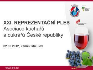 XXI. REPREZENTAČNÍ PLES Asociace kuchařů  a cukrářů České republiky 02.06.2012, Zámek Mikulov