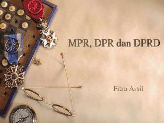 MPR, DPR dan DPRD