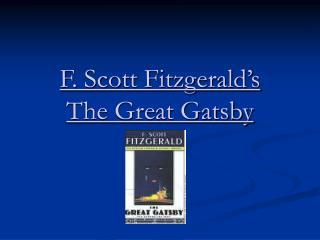 F. Scott Fitzgerald�s  The Great Gatsby