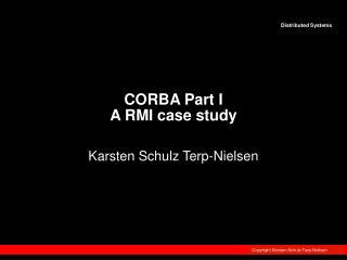 CORBA Part I A RMI case study