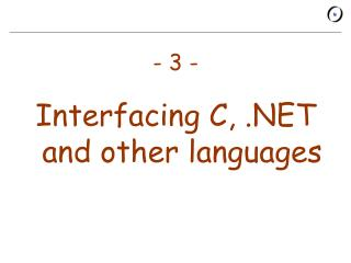 - 3 - Interfacing C, .NET and other languages