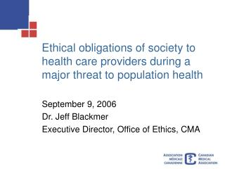 Ethical obligations of society to health care providers during a major threat to population health