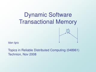 Dynamic Software Transactional Memory