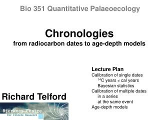 Chronologies from radiocarbon dates to age-depth models