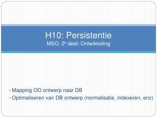 H10: Persistentie MSO, 2 e  deel: Ontwikkeling