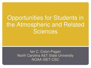 Opportunities for Students in the Atmospheric and Related Sciences