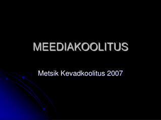 MEEDIAKOOLITUS