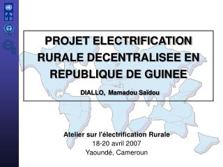 PROJET ELECTRIFICATION RURALE DECENTRALISEE EN REPUBLIQUE DE GUINEE DIALLO, Mamadou Saïdou