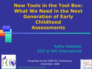 New Tools in the Tool Box: What We Need in the Next Generation of Early Childhood Assessments