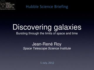 Discovering galaxies Bursting through the limits of space and time