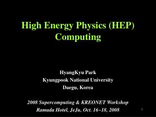High Energy Physics (HEP)  Computing