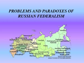PROBLEMS AND PARADOXES OF RUSSIAN FEDERALISM
