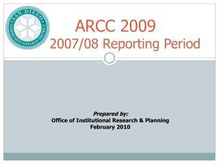 ARCC 2009 2007/08 Reporting Period