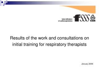 Results of the work and consultations on initial training for respiratory therapists January 2009