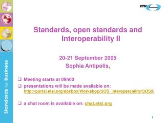 Standards, open standards and Interoperability II 20-21 September 2005 Sophia Antipolis,