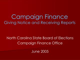 Campaign Finance Giving Notice and Receiving Reports