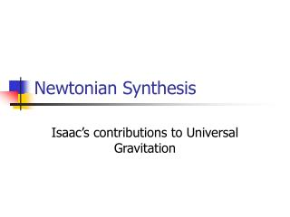 Newtonian Synthesis