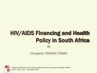 HIV/AIDS Financing and Health Policy in South Africa