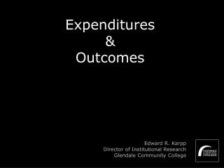 Expenditures & Outcomes