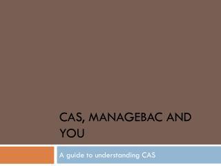 CAS, Managebac and you