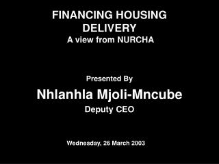FINANCING HOUSING DELIVERY  A view from NURCHA