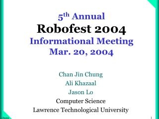 5 th  Annual  Robofest 2004 Informational Meeting Mar. 20, 2004