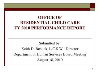 OFFICE OF  RESIDENTIAL CHILD CARE  FY 2010 PERFORMANCE REPORT