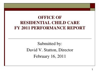 OFFICE OF  RESIDENTIAL CHILD CARE  FY 2011 PERFORMANCE REPORT