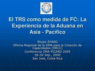 El TRS co mo medida de  FC: La Experiencia de la Aduana en Asia - Pacífico