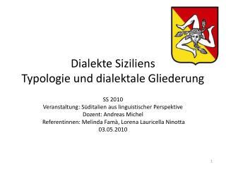 Dialekte Siziliens Typologie und dialektale Gliederung