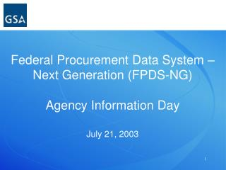 Federal Procurement Data System   Next Generation FPDS-NG   Agency Information Day